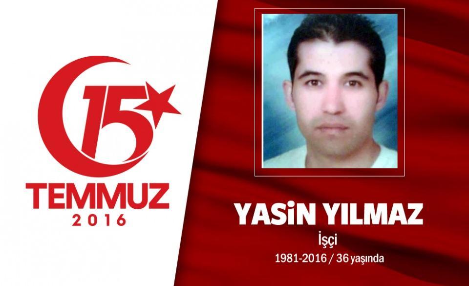 <p>35 yaşındaki Yasin Yılmaz, Ankara'nın Kazan ilçesinde bir markette çalışıyordu. Evli ve bir çocuk<br /> babasıydı. Hain girişim sırasında darbecilerin merkezi konumundaki Akıncı Üssü'ne gitti, darbecilere<br /> karşı mücadele etti. Yılmaz, 15 Temmuz gecesi protesto gösterisi sırasında Akıncı Üssü'nden açılan<br /> ateş sonucu şehit oldu. Yasin Yılmaz'ın cenazesi memleketi Yozgat'ın Akdağmadeni İlçesi'ne bağlı<br /> Oluközü beldesinde kılınan cenaze namazından sonra belde mezarlığında son yolculuğuna uğurlandı.</p>  <p></p>