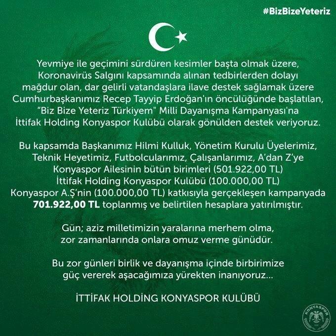 """<p><strong>KONYASPOR</strong></p>  <p>Konyaspor, """"Biz Bize Yeteriz Türkiyem"""" Milli Dayanışma kampanyasına 701 bin 922 TL bağışladı.</p>"""