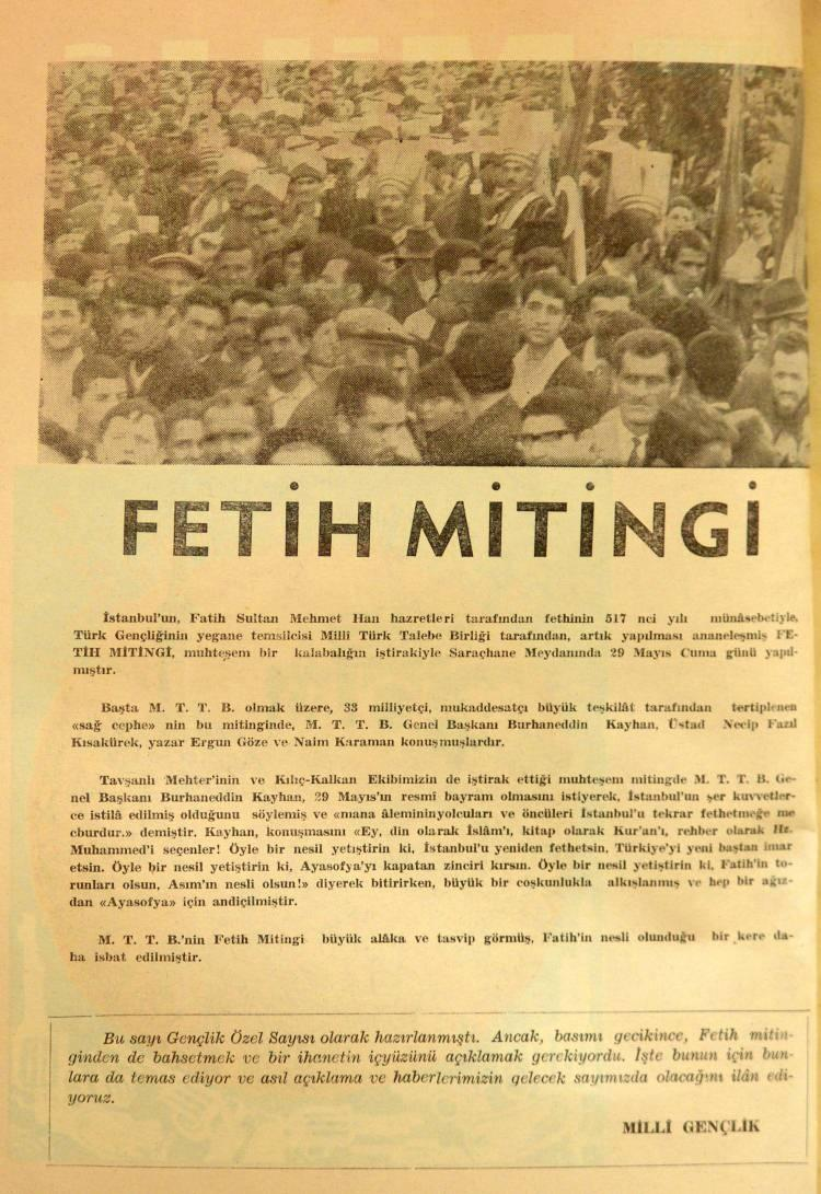 """<p>İsmail Kahraman'dan sonraki MTTB Başkanı Bruhanettin Kayhan (12 Ağustos 1969 - 25 Mart 1971) döneminde 29 Mayıs 1970 tarihindeki Fetih Mitinginde şunları söyler: """"Mana aleminin yolcuları ve öncüleri İstanbul'u tekrar fethetmeğe mecburdur.""""</p>"""