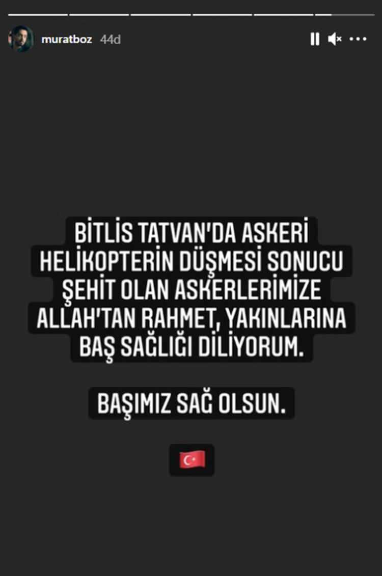 """<p>MURAT BOZ<br /> """"Bitlis Tatvan'da askeri helikopterin düşmesi sonucu şehit olan askerlerimize Allah'tan rahmet, yakınlarına baş sağlığı diliyorum. Başımız sağolsun.""""</p>"""