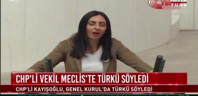 CHP'li kadın vekilden Meclis kürsüsünde türkü