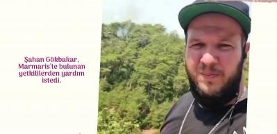 Marmaris'te bulunan Şahan Gökbakar yardım çağrısında bulundu