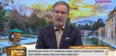 Prof. Dr. Mustafa Karataş açıkladı: Ölen kişinin namaz borcu...