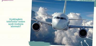 Uçaktayken telefonlar neden uçak moduna alınmalı?