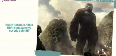 Kong: Kafatası Adası filmi konusu ne ve nerede çekildi?