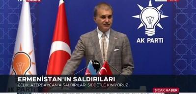AK Parti sözcü Çelik: Ermenistan'ın Azerbaycan'a saldırısını şiddetli bir şekilde kınıyoruz