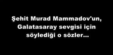 Azerbaycanlı şehidin Galatasaray vasiyeti gerçek oldu