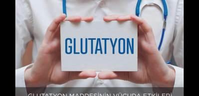 Glutatyon maddesinin vücuda faydaları