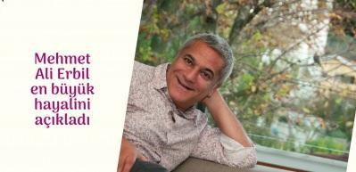 Mehmet Ali Erbil en büyük hayalini açıkladı