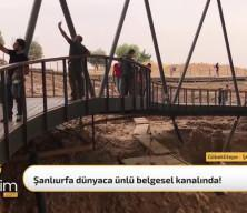 Şanlıurfa dünyaca ünlü belgesel kanalında!
