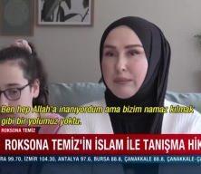 Roksona Temiz'in islam ile tanışma hikayesi!