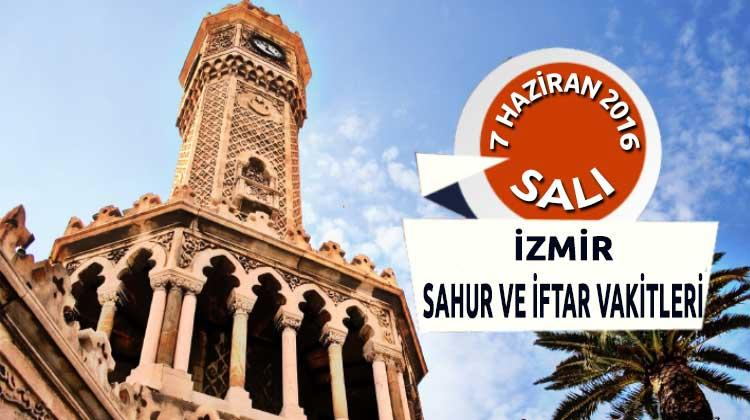 İzmir İFTAR ve SAHUR vakitleri! - 7 Haziran 2016