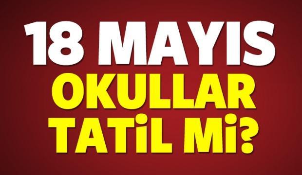 18 Mayıs okullar yarım gün mü cuma günü okul var mı? MEB açıklaması...