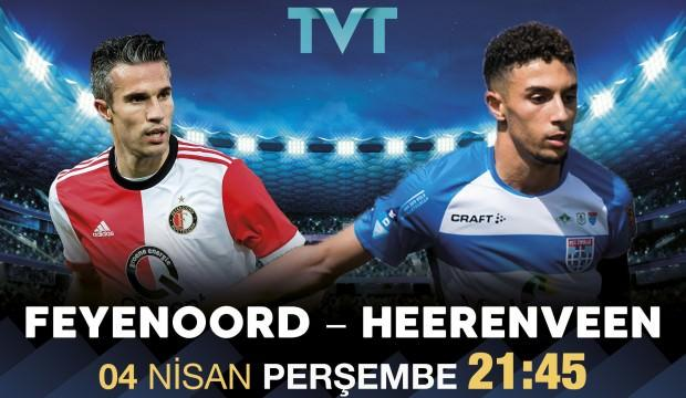 Feyenoord - Heerenveen maçı TVT'de