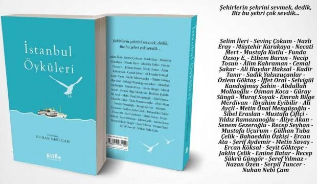 Nuhan Nebi Çam'ın hazırladığı 'İstanbul Öyküleri' seçkisi yayınlandı