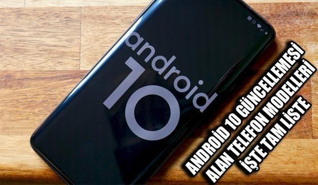 Android 10 güncellemesi alan telefon modelleri: Telefonlar tamamen yenileniyor!