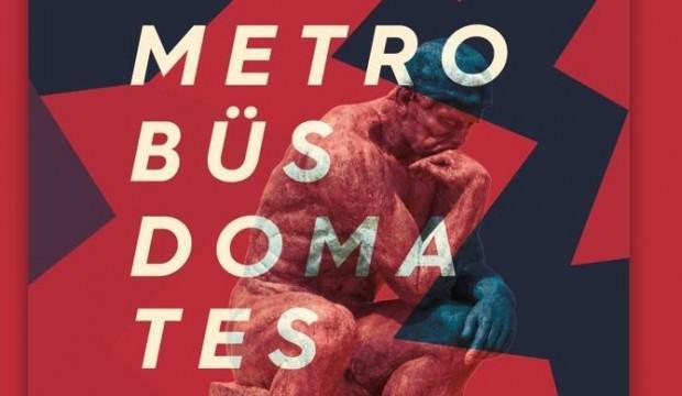 Metrobüs, Domates ve Ev Kirası