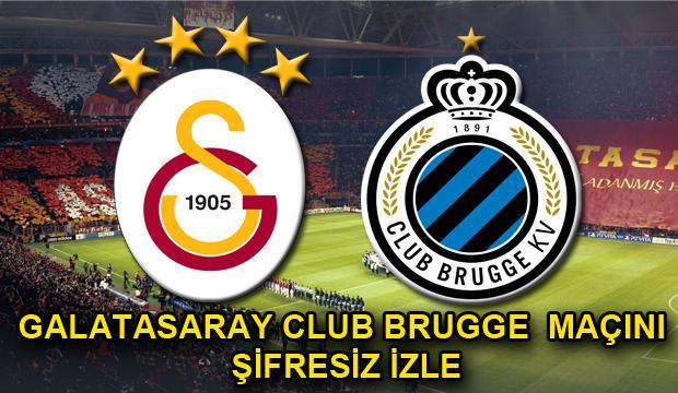 Galatasaray Club Brugge maçı şifresiz izle CANLI: Şampiyonlar Ligi maçını veren kanallar