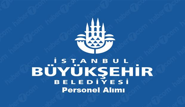 İBB personel alım ilanı yayınladı! KPSS'li KPSS'siz başvuru...