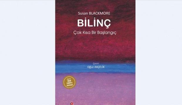 Ünlü araştırmacı Susan Blackmore'un 'Bilinç' kitabı Türkçede