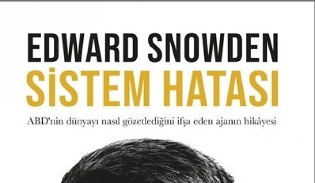 """Edward Snowden'dan """"Sistem Hatası"""""""
