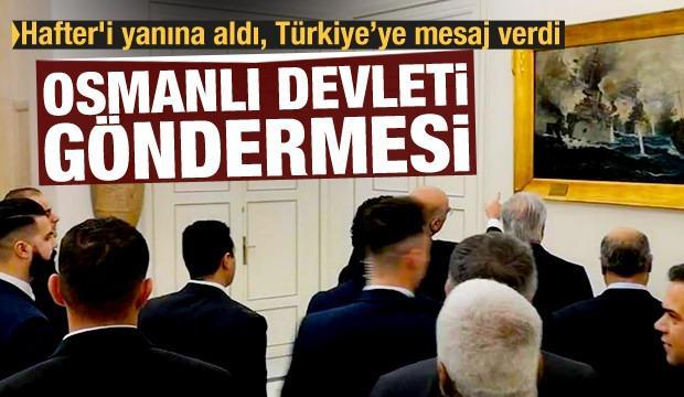Hafter'i de götürdü! Türkiye'ye Osmanlı Devleti üzerinden çirkin mesaj