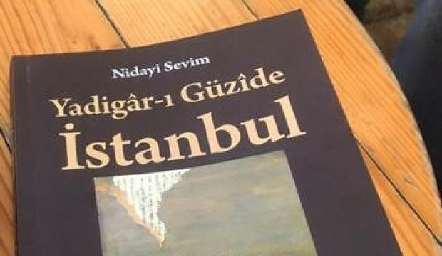 """""""Yadigâr-ı Güzîde İstanbul"""" yayımlandı"""