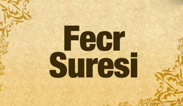 Fecr Suresi Arapça okunuşu ve anlamı | Fecr Suresi Türkçe meali ve faziletleri...