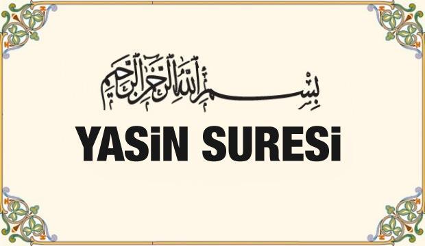 Yasin Suresi Arapça ve Türkçe okunuşu! Yasin Suresinin faziletleri ve meali