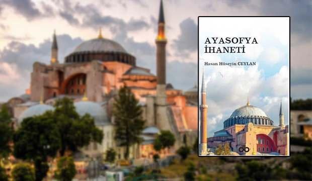 28 Şubat döneminde yasaklanan 'Ayasofya İhaneti' kitabı yeniden yayımlandı