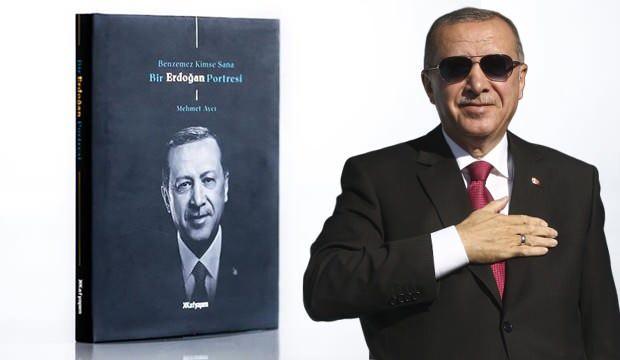 Erdoğan'ı anlatan 'Benzemez Kimse Sana Bir Erdoğan Portresi' okuyucuyla buluşacak