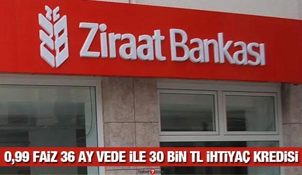 Ziraat Bankası İhtiyaç Kredisi: 0,99 faiz ile 30 bin TL destek kredisi sunuyor!