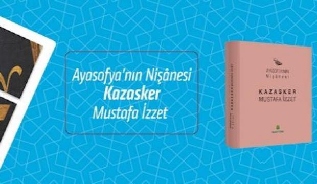 Ayasofya'nın Nişânesi - Kazasker Mustafa İzzet
