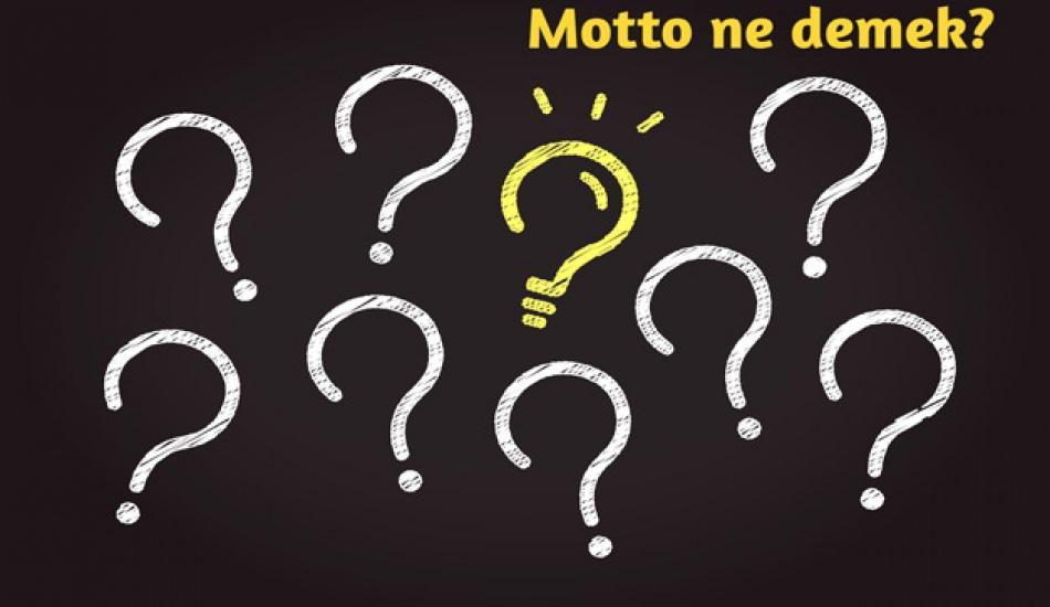 Motto ne demek, motto kelimesi ne için kullanılır? TDK'ya göre motto kelimesini anlamı nedir?