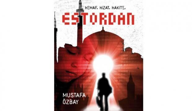 Mustafa Özbay'ın Estordan adlı eseri raflardaki yerini aldı