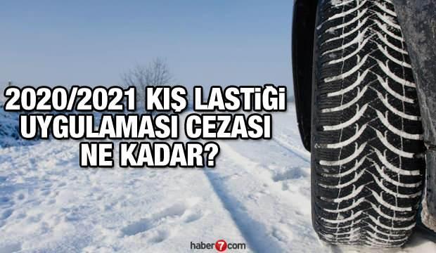2020 - 2021 kış lastiği cezası ne kadar? Hangi araçlara kış lastiği zorunlu?