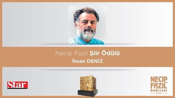 Necip Fazıl Şiir Ödülü: İhsan Deniz