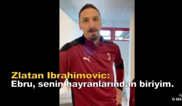 İbrahimovic: Ebru senin hayranınım! En sevdiğim şarkı Çingenem