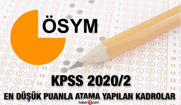 KPSS 2020/2 en düşük puanla atama yapılan kadrolar belli oldu!
