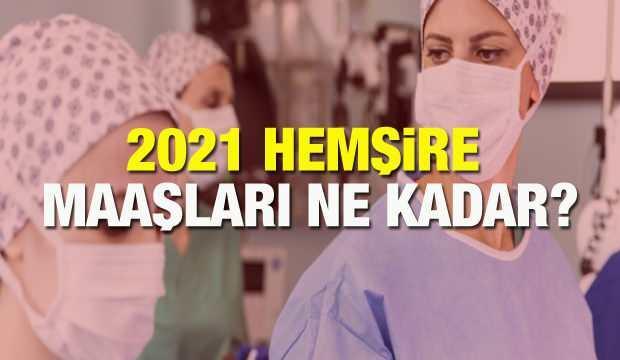 2021 Hemşire maaşları ne kadar oldu? Kıdemlere göre hemşire maaş zamları açıklandı!
