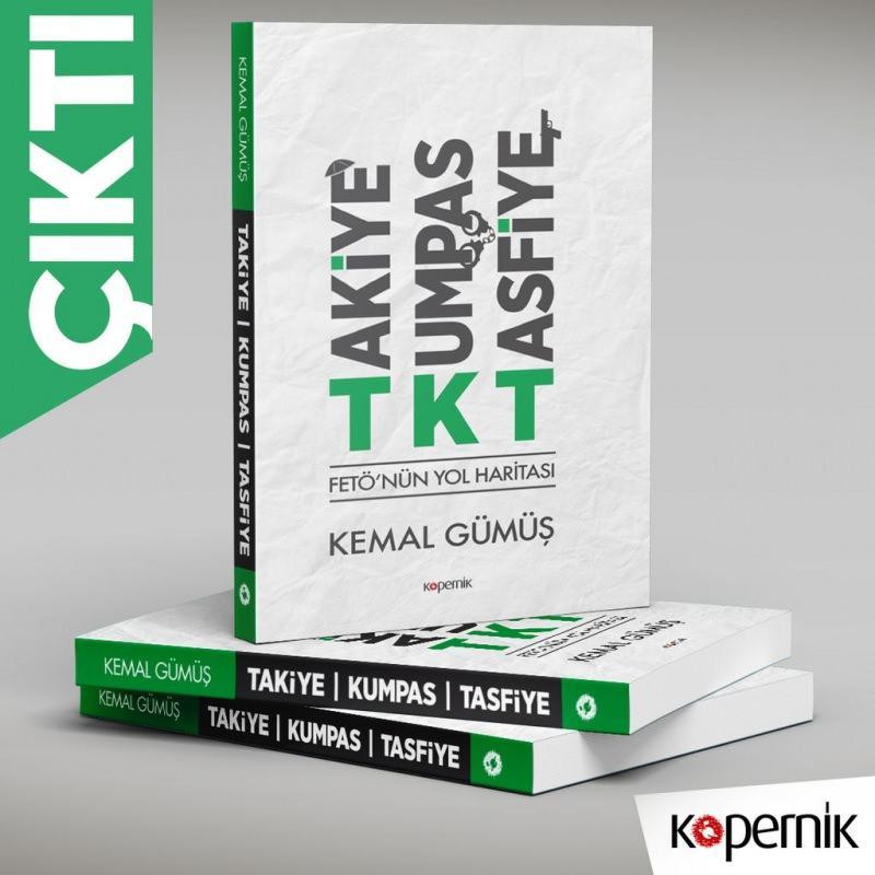 Kemal Gümüş - FETÖ'nün yol haritası: Takiye - Kumpas - Tasfiye