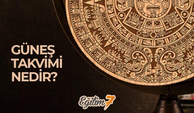 Güneş yılı takvimi nedir? Dünyada ilk hangi uygarlık kullanmıştır?