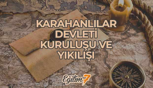 Karahanlılar | Karahanlı Devleti Kuruluşu - Yıkılışı - Hükümdarları (840 - 1212)