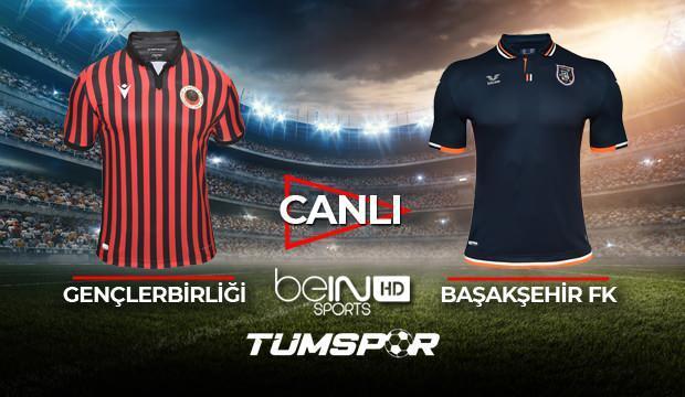 Gençlerbirliği Başakşehir maçı canlı izle!   BeIN Sports Gençler İBFK maçı canlı skor takip