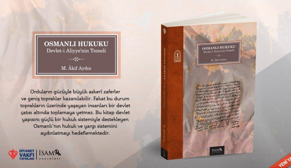 'Osmanlı Hukuku Devlet-i Aliyye'nin Temeli' okuyucuları ile buluştu