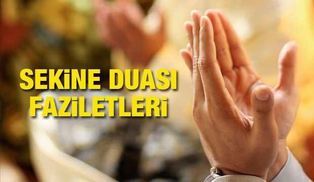 Sekine duası tam okunuşu | Sekine duası faziletleri ve sırları...
