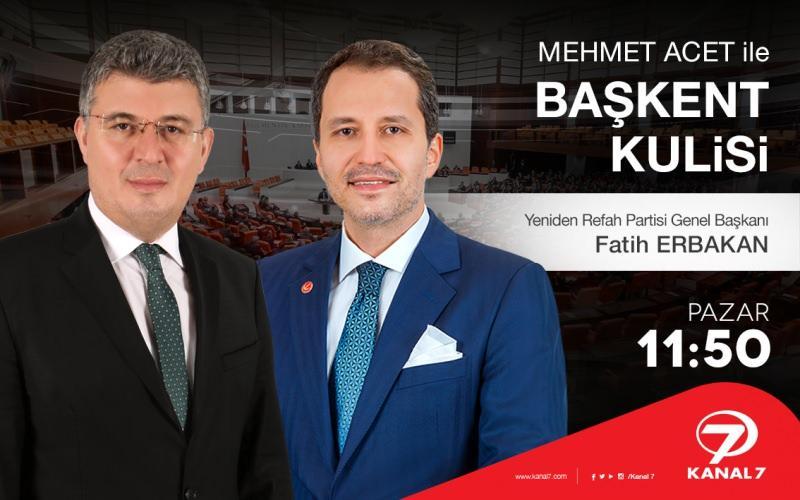 Kanal 7 Ankara Temsilcisi Mehmet Acet'in moderatörlüğünde ekrana gelen Başkent Kulisi'ne Yeniden Refah Partisi Genel Başkanı Fatih Erbakan'ı konuk oluyor.