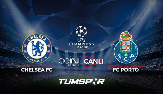 Chelsea Porto maçı canlı izle! BeIN Sports Şampiyonlar Ligi Chelsea Porto maçı canlı skor!