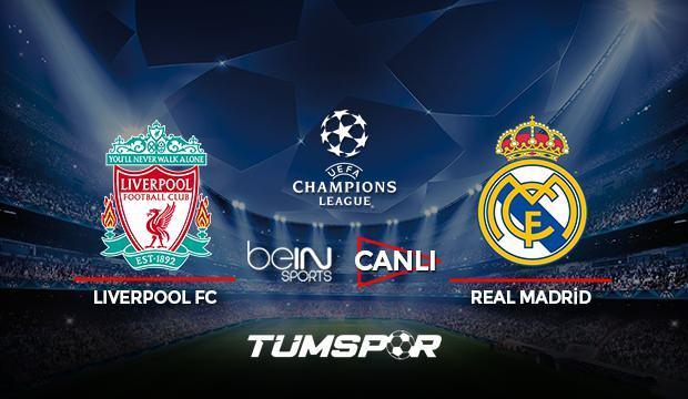 Liverpool Real Madrid maçı canlı izle! BeIN Sports Şampiyonlar Ligi Liverpool Real Madrid maçı!