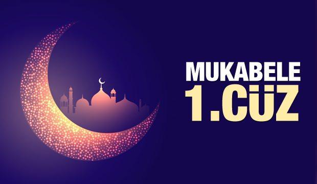 Mukabele 1. Cüz - 2021 Ramazan Ayı 1. Günü Mukabele İzle ve Dinle